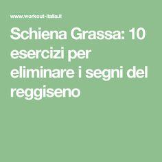 Schiena Grassa: 10 esercizi per eliminare i segni del reggiseno