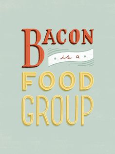 Bacon is a Food Group Art Print by Daily Dishonesty