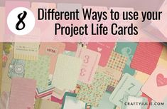 8 Ways to Use Your Project Life Cards tutorial from Crafty Julie