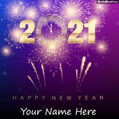 Celebration New Year 2021 Images On Write Name, Happy New Year's Eve Amazing Wish Card Photo With Name, Create Online Beautiful Greeting Pictures Eve New Year Wishes, Best Collection Latest Awesome Happy New Year Wallpapers Edit Personalized Name Print. New Year Wishes Cards, New Year Wishes Images, New Year Wishes Quotes, Happy New Year Wishes, New Year Greeting Cards, New Year Greetings, Wedding Anniversary Quotes, Anniversary Cards, Welcome Images