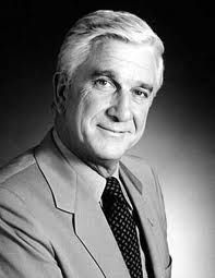 Leslie Nielsen - (02/11/1926 - 11/28/2010) age 84. Actor, Producer - known for The Naked Gun movies, Airplane, Soap