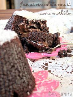 NoSugarPlease...: Flan al cioccolato con il cuore morbido (senza zucchero, senza latte, senza uova)