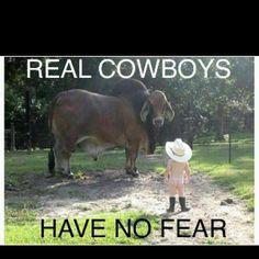 Real Cowboys have no fear