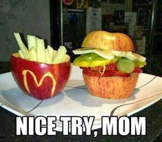 Eat Healthy - Nice try mom! | From Juan Rimachi - Google+ | #funny