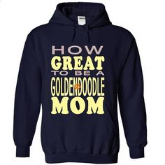 HOW GREAT TO BE A GOLDENDOODLE MOM - #mens hoodies #hoodies for girls. PURCHASE NOW => https://www.sunfrog.com/Pets/HOW-GREAT-TO-BE-A-GOLDENDOODLE-MOM-NavyBlue-Hoodie.html?60505
