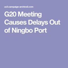 G20 Meeting Causes Delays Out of Ningbo Port