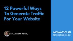 Are you finding it difficult to generate traffic for your website? Here are 12 powerful ideas to drive sustainable traffic and grow your business. The post %12 Powerful Ways To Generate Traffic For Your Website% appeared first on %Inovaticus%.