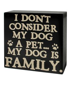 Look at this 'My Dog Is Family' Box Sign on #zulily today!