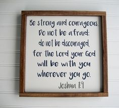 Bible Verse Sign . Be Strong and Courageous . Scripture Sign . Nursery Sign . Joshua 1:9 . Baby Boy . Woodland Nursery . Big Boy Room by RessieLillian on Etsy https://www.etsy.com/listing/505180482/bible-verse-sign-be-strong-and