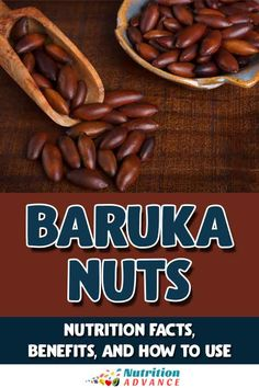 A guide to baru nuts (baruka nuts) and their nutrition facts, benefits, and how to use them. #nuts #nutrition #barunuts