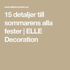 15 detaljer till sommarens alla fester | ELLE Decoration