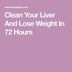 You need to prepare this drink that cleanse your liver and reduces your excessive weight. Let's Know How To Cleanse Your Liver And Lose Weight In 72 Hours Clean Your Liver, 72 Hours, Cleanse, Health Care, Lose Weight, Lost, Health