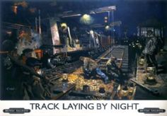 Track Laying by Night, Wandsworth. British Railways (BR) Vintage Travel Poster by Terence Cuneo. Posters Uk, Train Posters, Railway Posters, Art Deco Posters, Design Posters, British Travel, Old Trains, Vintage Trains, Vintage Ads