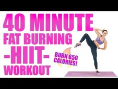 40 Minute Fat Burning HIIT Workout Burn 650 Calories! - YouTube