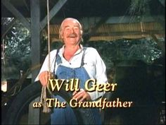 Will Geer as The Grandfather (The Waltons)