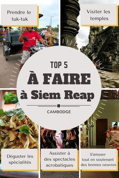 Siem Reap - Cambodge - Plein d'activités, plein de possibilités... Voici mes activités préférées à faire à Siem Reap, des incontournables!