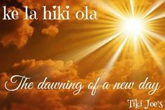 """""""The dawning of a new day"""""""