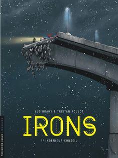 Irons, des ponts et un homme Éditions Le Lombard, Luc Brahy, Tristan Roulot