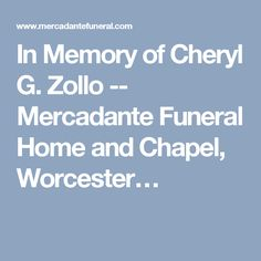 In Memory of Cheryl G. Zollo -- Mercadante Funeral Home and Chapel, Worcester…