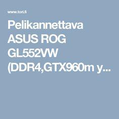 Pelikannettava ASUS ROG GL552VW (DDR4,GTX960m y...