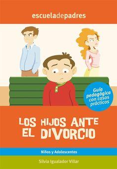 Los hijos ante el divorcio.  El objetivo de este libro es ayudar a entender qué le ocurre a los hijos ante la situación del divorcio de sus padres, así como a establecer unas pautas de actuación frente a esta realidad.