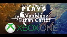 The Vanishing of Ethan Carter (Xbox One)-First Two Areas Playthrough HD