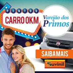Campanha Publicitária Varejão dos Primos - Suvinil - Pintou Carro 0Km - FIRE Mídia