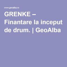 GRENKE – Finantare la inceput de drum.   GeoAlba Blog, Blogging