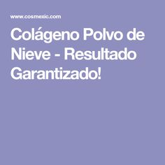 Colágeno Polvo de Nieve - Resultado Garantizado!