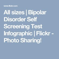 All sizes | Bipolar Disorder Self Screening Test Infographic | Flickr - Photo Sharing!