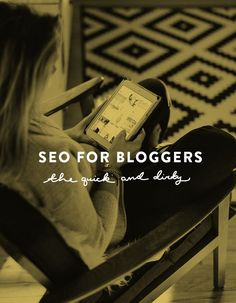 SEO for Bloggers – The Quick and Dirty (via Bloglovin.com )