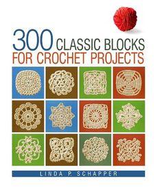 Schapper Linda P. - 300 Classic Blocks for Crochet Projects 2008 - Вяжем сети - ТВОРЧЕСТВО РУК - Каталог статей - ЛИНИИ ЖИЗНИ