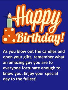 "You Are an Amazing Guy - Happy Birthday Card: A big, bold ""Happy Birthday"" greeting will be the first thing he sees, along with a festive candle alongside, reminding him that you're wishing him well! Whatever age he's turning this year, he's sure to appreciate the kind, thoughtful words as he celebrates. What a great surprise for any special guy in your life!"
