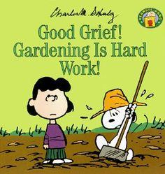 Good Grief! Gardening Is Hard Work! (Peanuts Gang): Charles M. Schulz