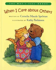 When I Care about Others (Way I Feel Books) by Cornelia Maude Spelman, http://www.amazon.com/dp/0807588989/ref=cm_sw_r_pi_dp_miC.qb1BEM8BE