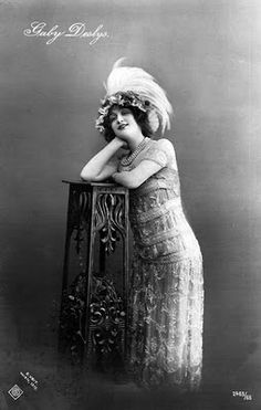 """Gaby Deslys was a dancer, singer, and actress of the early 20th century from Marseilles, France. She selected her name for her stage career. It is an abbreviation of """"Gabrielle of the Lillies"""". During the 1910s she was exceedingly popular worldwide, making $ 4,000 a week in the United States alone. During the 1910s she performed several times on Broadway, at the Winter Garden Theater, and performed in a show with Al Jolson. Her dancing was so popular that The Gaby Glide was named for her…"""