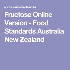 Fructose Online Version - Food Standards Australia New Zealand