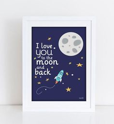 I love you to the moon and back kids room decornursery rocket stars print stars decor printable outer space 4 sizes included Kids Room Art, Art For Kids, Baby Prints, Wall Art Prints, Space Baby Shower, Outer Space Nursery, Kids Poster, Baby Art, Baby Boy Rooms
