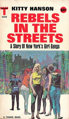 Kitty Hanson - Rebels In The Streets - A Story Of New York's Girl Gangs (A Tower Book)