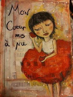 """""""Mon coeur mis a nu"""", from a lesson of Life Book 2015, (willowing.ning.com) with Patti Ballard, by Laura Mascarin."""
