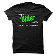 nice BITLER t shirt, Its a BITLER Thing You Wouldnt understand