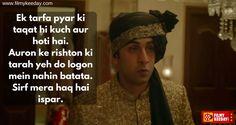 2016 Bollywood film Ae Dil hai Mushkil Dialogue.. Ek tarfa Pyar ki Taqat hi kuch aur hoti hai, auron ke rishton ki tarah ye do logon me nahi batata, sirf mera haq hai ispar.. Ranbir Kapoor in Ae Dil hai Mushkil  Bollywood Dialogues by Filmy Keeday