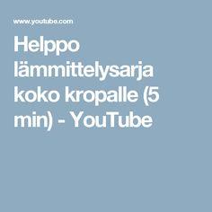Helppo lämmittelysarja koko kropalle (5 min) - YouTube