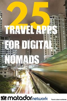 Living the dream and being a digital nomad or are you planning to be one? Here are 25 must have apps to help you stay organize, grow your business and to help you enjoy your travels. Discover more of the world at MatadorNetwork.com