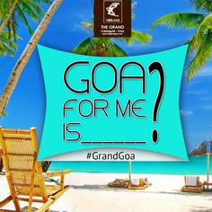 Create memories in Goa! Complete the sentence Goa for me is _____. And get a chance to win 2 nights & 3 days stay at Neelam's the Grand and The Glitz. Don't forget to #GoaForMe #TheGrand.