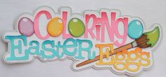 CraftECafe Coloring Eggs Easter Title Premade Scrapbook Page Layout Album Spring