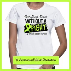 Not Going Down Non-Hodgkins Lymphoma Shirt by RibbonRevolution