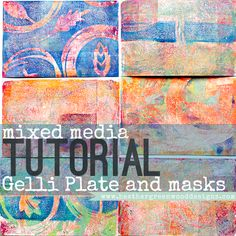 4 easy steps mixed media tutorial using a Gelli Arts plate and masks for creating fun backgrounds