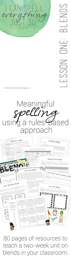 "Lesson One: Blends in my ""I Can Spell Everything Just So"" rules-based curriculum. 80+ pages full of resources to teach a complete two-week unit on blends in your classroom. everythingjustso.org"
