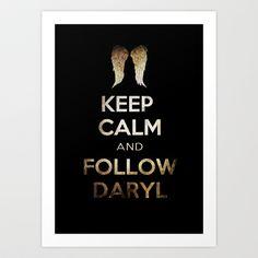 Keep Calm and Follow Daryl Art Print by Eren - $14.00